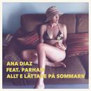 Allt e lättare på sommaren feat.Parham/Ana Diaz