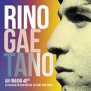 Ahi Maria 40th/Rino Gaetano