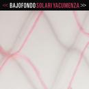 Solari Yacumenza feat.Cuareim 1080/Bajofondo