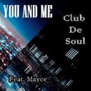 You And Me/Club de Soul