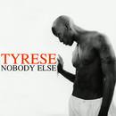 Nobody Else (R&B Mixes)/Tyrese