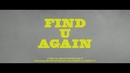 Find U Again (Official Video) feat.Camila Cabello/Mark Ronson