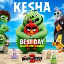 Best Day (Angry Birds 2 Remix)/Ke$ha