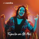 Fogueira em Alto Mar, Vol. 3/Ana Carolina