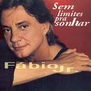 Sem Limites pra Sonhar/Fábio Jr.
