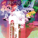 Walk The Moon (Expanded Edition)/WALK THE MOON