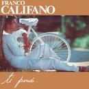 Ti perdo/Franco Califano