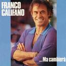 ...Ma cambierà/Franco Califano