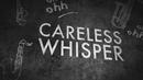 Careless Whisper (Lyric Video)/George Michael