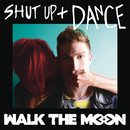 Shut Up and Dance (White Panda Remix)/WALK THE MOON