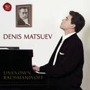 Unknown Rachmaninoff/Denis Matsuev