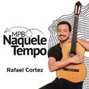 MPB Naquele Tempo/Rafael Cortez