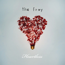 Heartless/The Fray