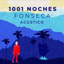 1001 Noches (Versión Acústica)/Fonseca