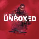 Unboxed/DJ Fortee