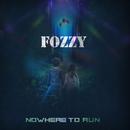 Nowhere To Run/Fozzy