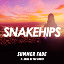 Summer Fade feat.Anna of the North/Snakehips