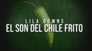Son del Chile Frito (Lyric Video)/Lila Downs