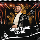 Quem Traiu Levou (Ao Vivo)/Gusttavo Lima