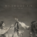 All On Me/Wildwood Kin
