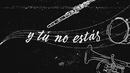 Y Tú No Estás (Versión Banda [Lyric Video])/Ana Gabriel