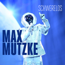 Schwerelos/Max Mutzke