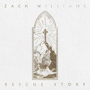 Rescue Story/Zach Williams