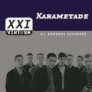 Vinteum XXI: 21 Grandes Sucessos/Karametade