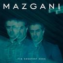 The Sweetest Song/Mazgani