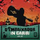 O Embaixador in Cariri - Vol. 1 (Ao Vivo)/Gusttavo Lima