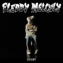 Stop!/Fleddy Melculy