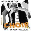 Choir (Alt. Version) feat.Samantha Jade/Guy Sebastian