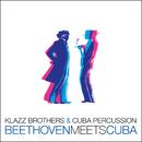Beethoven Meets Cuba/Klazz Brothers & Cuba Percussion