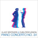 Piano Concerto No. 3/II (Radio Edit)/Klazz Brothers & Cuba Percussion