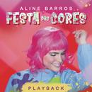 Festa das Cores (Playback)/Aline Barros