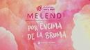 Por Encima de la Bruma (Lyric Video)/Melendi
