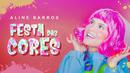 Festa das Cores/Aline Barros