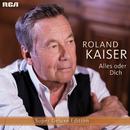 Alles oder dich (Super Deluxe Edition)/Roland Kaiser