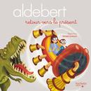Retour vers le présent/Aldebert