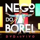 Nego do Borel - Ao Vivo/Nego do Borel
