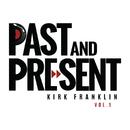 Past & Present Vol. 1/Kirk Franklin