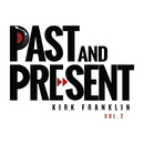 Past & Present Vol. 2/Kirk Franklin