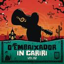 O Embaixador in Cariri - Vol. 2 (Ao Vivo)/Gusttavo Lima