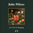 Let's Not Go Shopping/Robbie Williams