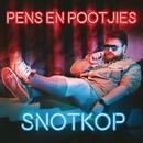 Pens En Pootjies/Snotkop
