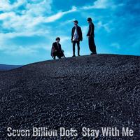 Stay With Me/Seven Billion Dots