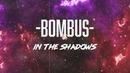 In the Shadows (lyric video)/Bombus