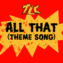 All That (Theme Song)/TLC