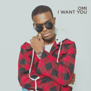 I Want You/OMI