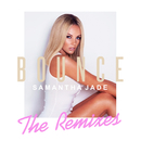 Bounce (Remixes)/Samantha Jade